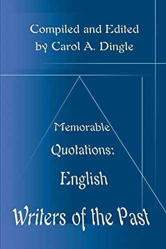 Memorable Quotations: English Writers of the Past: Carol Dingle