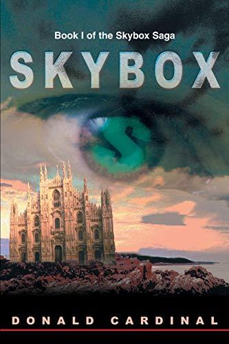 SKYBOX: Book I of the Skybox Saga: Donald Cardinal