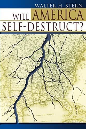 Will America Self-Destruct: Walter Stern
