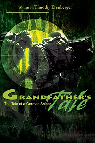 9780595164622: Grandfather's Tale: The Tale of a German Sniper