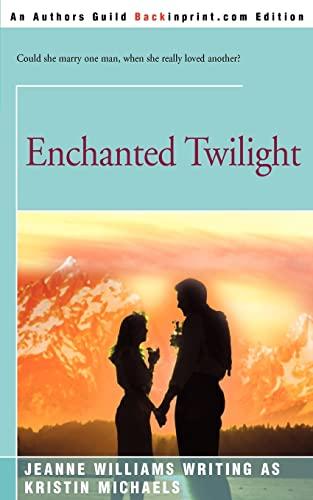 Enchanted Twilight: Kristin Michaels