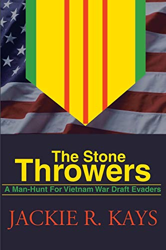 9780595165681: The Stone Throwers: A Man-Hunt For Vietnam War Draft Evaders