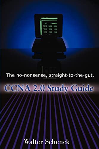 9780595167074: The No-Nonsense, Straight-to-the-Gut, CCNA 2.0 Study Guide