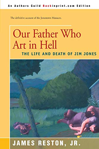 9780595167432: Our Father Who Art in Hell: The Life and Death of Jim Jones