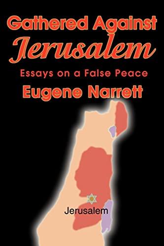 9780595167524: Gathered Against Jerusalem: Essays on a False Peace