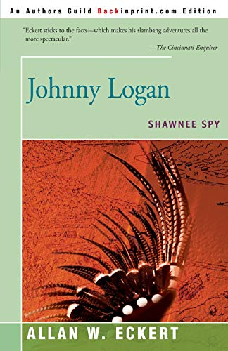 9780595167630: Johnny Logan: Shawnee Spy