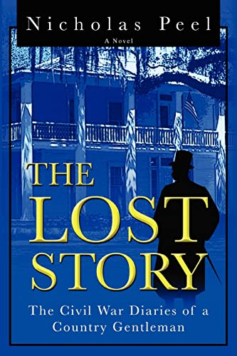 9780595167678: The Lost Story: The Civil War Diaries of a Country Gentleman