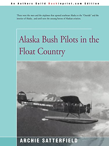 9780595168163: Alaska Bush Pilots in the Float Country