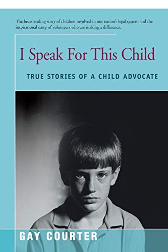 9780595168392: I Speak for This Child: True Stories of a Child Advocate