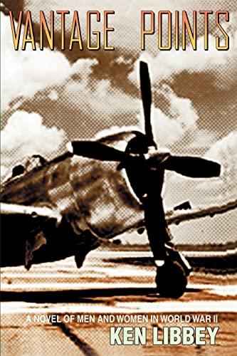 9780595168484: Vantage Points: A Novel of Men and Women in World War II