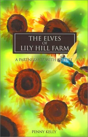 9780595168491: The Elves of Lily Hill Farm: A Partnership with Nature