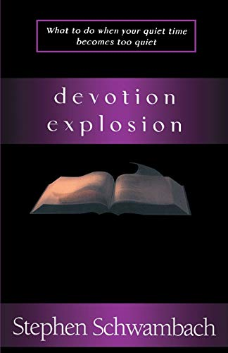 9780595168538: Devotion Explosion: What to Do When Your Quiet Time Becomes too Quiet