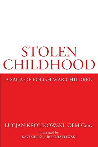9780595168637: Stolen Childhood: A Saga of Polish War Children