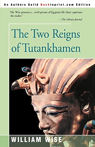 9780595168644: The Two Reigns of Tutankhamen