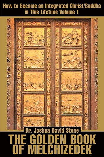 9780595168682: The Golden Book of Melchizedek: How to Become an Integrated Christ/Buddha in This Lifetime Volume 1