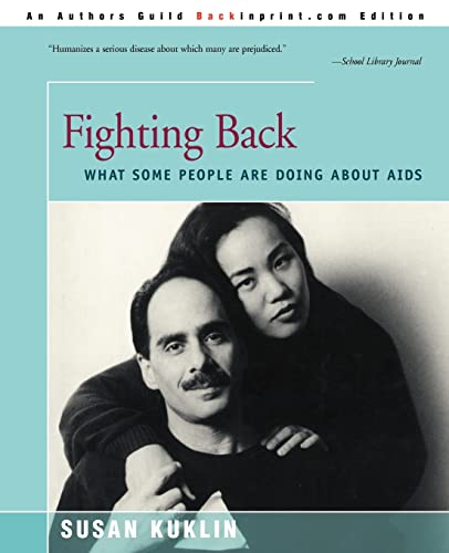 Fighting Back: What Some People Are Doing about AIDS: Kuklin, Susan