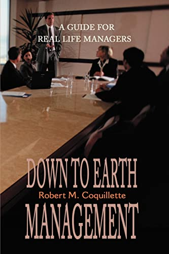 9780595169696: Down to Earth Management: A Guide for Real Life Managers