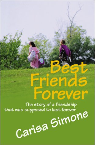 9780595169870: Best Friends Forever: The Story of a Friendship That Was Supposed to Last Forever