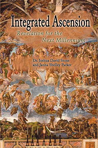 Integrated Ascension: Revelation for the Next Millennium (0595170137) by Joshua Stone