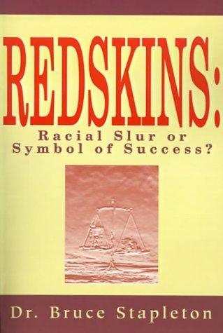 9780595171675: Redskins: Racial Slur or Symbol of Success