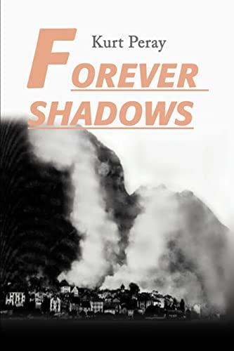 Forever Shadows: Kurt Peray