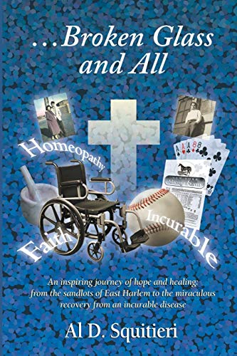 9780595172061: ...Broken Glass and All: An Inspiring Journey of Hope and Healing