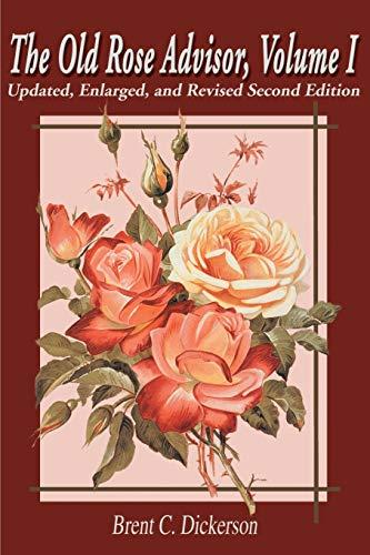 9780595172931: The Old Rose Advisor: Volume 1: v. 1 (Old Rose Researcher)