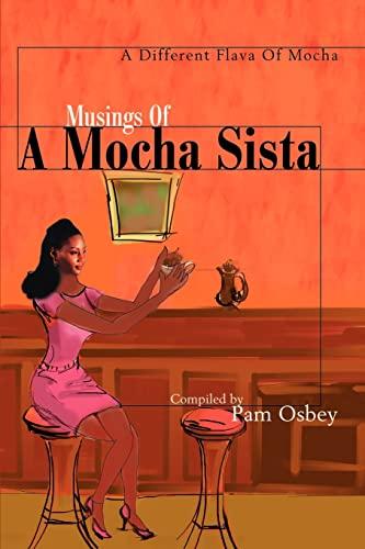 9780595173464: Musings of a Mocha Sista: A Different Flava of Mocha