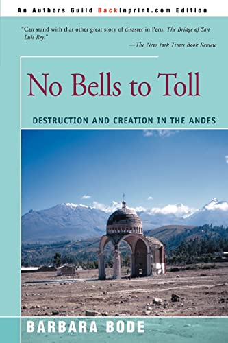 9780595174430: No Bells to Toll: Destruction and Creation in the Andes