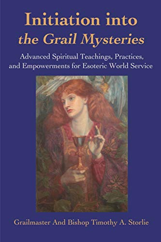 9780595174829: Initiation Into the Grail Mysteries: Advanced Spiritual Teachings, Practices, and Empowerments for Esoteric World Service
