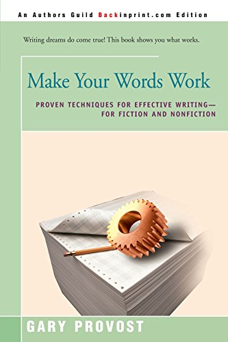 9780595174867: Make Your Words Work: Proven Techniques for Effective Writing-For Fiction and Nonfiction
