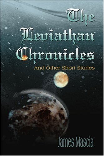 9780595175123: The Leviathan Chronicles: And Other Short Stories