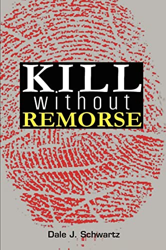 Kill Without Remorse: Schwartz, Dale