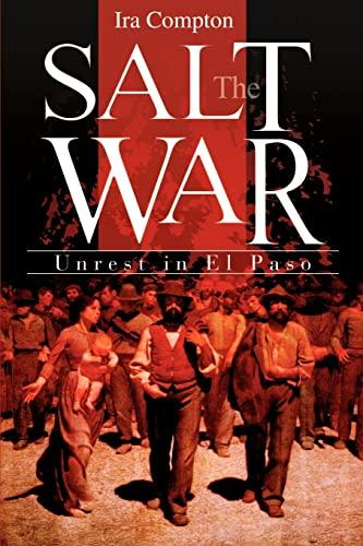 The Salt War Unrest in El Paso: Ira Compton