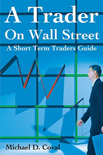 9780595176229: A Trader on Wall Street: A Short Term Traders Guide