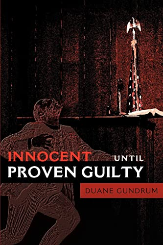 9780595176335: Innocent Until Proven Guilty