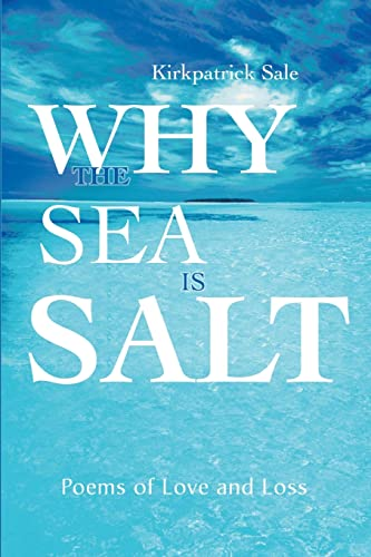 9780595176403: Why the Sea is Salt: Poems of Love and Loss