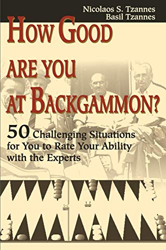 9780595176427: How Good Are You at Backgammon?: 50 Challenging Situations for You to Rate Your Ability with the Experts
