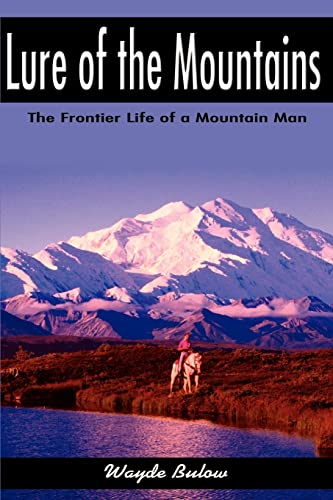 lure of the Mountains, the Frontier Life of a Mountain Man