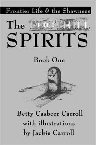 9780595177080: The Foothill Spirits: Frontier Life and the Shawnees