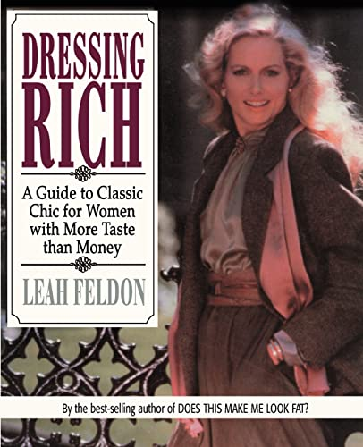 9780595177936: Dressing Rich: A Guide to Classic Chic for Women with More Taste than Money (Perigee Book)