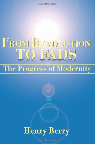 9780595178582: From Revolution to Fads: The Progress of Modernity