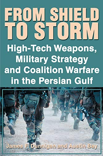 9780595178735: From Shield to Storm: High-Tech Weapons, Military Strategy and Coalition Warfare in the Persian Gulf
