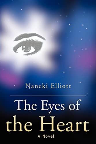 The Eyes of the Heart: Elliott, Naneki