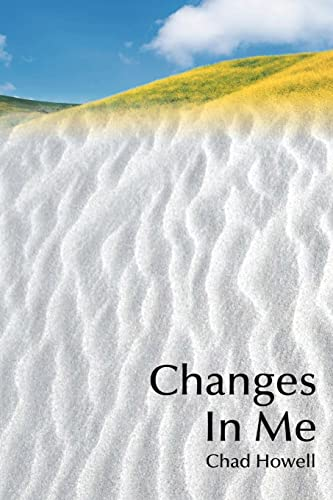 Changes In Me: Chad Howell