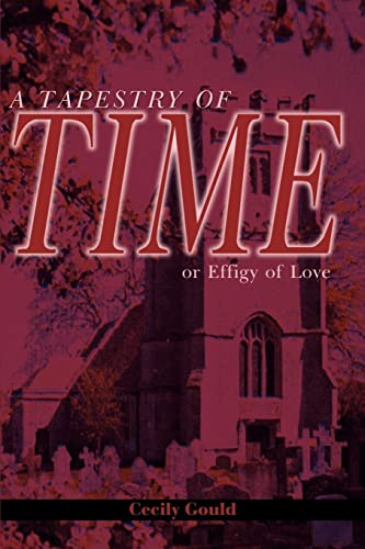 9780595179459: A Tapestry of Time, or Effigy of Love