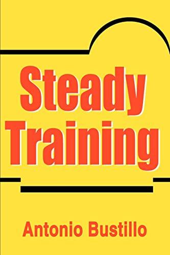 9780595179862: Steady Training
