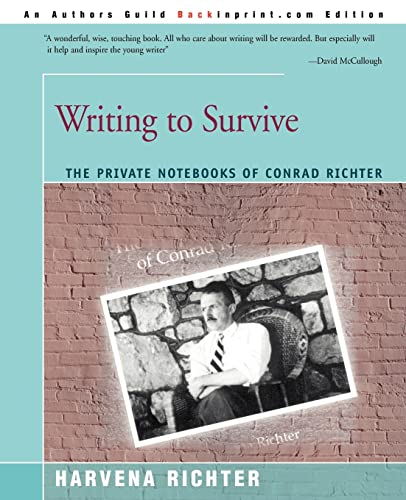 9780595180394: Writing to Survive: The Private Notebooks of Conrad Richter