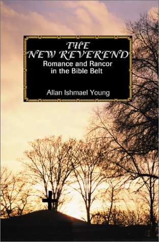 9780595180479: The New Reverend: Romance and Rancor in the Bible Belt (Appalachian Trilogy)