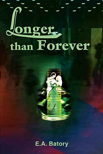 Longer than Forever (0595180655) by Edward Batory